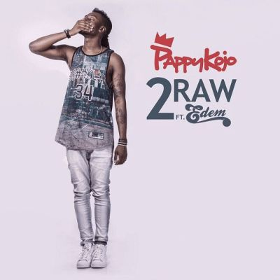 Pappykojo-feat.-Edem-–-2-Raw