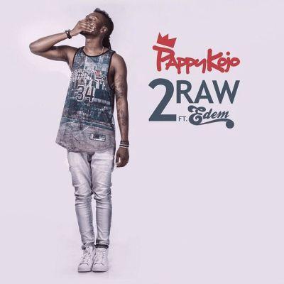 Pappykojo-feat.-Edem-–-2-Raw
