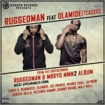 Listen To The Untitled Teaser Of Ruggedman ft Olamide Off The Soon To Be Released Rugged Records MMM2 Album