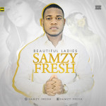 "Samzy Fresh – ""Beautiful Ladies'"