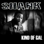 "Shank – ""Kind Of Gal"" (Prod. by JFem)"