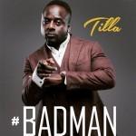 """VIDEO: Tilla – """"Badman"""""""