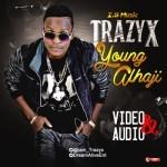"""Trazyx – """"Young Alhaji"""""""