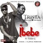 "Trista – ""Ibebe"" ft. Terry G"