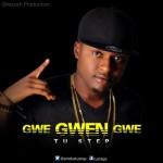 """Tu Step – """"Gwe Gwen Gwe"""""""