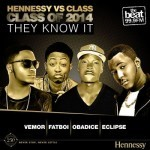 """Hennessy VS Class of 2014 presents Eclipse, Oba Dice, Vemor, & Fat Boi – """"They Know it"""""""
