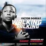 """Victor D'Great – """"Walking Talking"""""""