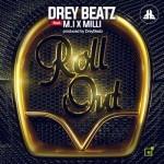 """Drey Beatz – """"Roll Out"""" f. M.I & Milli"""