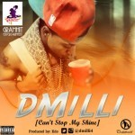 "D'Milli – ""Can't Stop My Shine"" (Kdo)"