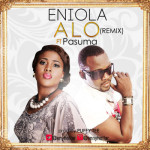 "Eniola – ""Alo"" (Remix) ft. Pasuma (Prod. By Puffy Tee)"