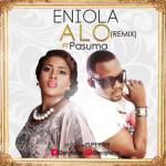 "Eniola – ""Alo"" (Remix) ft. Pasuma (Prod. By Puffy Tee)"