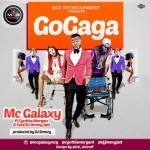 "MC Galaxy – ""GoGaga"" ft. Cynthia Morgan & DJ Jimmy Jatt (Prod. By DJ Breezy)"