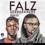"Falz – ""Gerrarahere"" ft. Koker (Prod. By C-Kay)"
