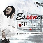"Essence – ""Se Jeje"" (Prod. By Chopstix)"