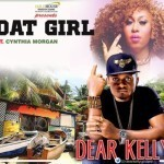 "Dear Kelly – ""Dat Girl"" ft. Cynthia Morgan"