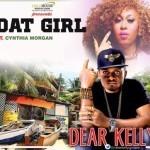 """Dear Kelly – """"Dat Girl"""" ft. Cynthia Morgan"""