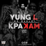 "Yung L – ""Kpakam"" (Prod. by E-Kelly)"