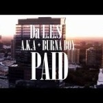 VIDEO PREMIERE: Da L.E.S – P.A.I.D f. AKA & Burna Boy