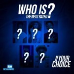 Who Is The Next Rated Act? Your Choice..