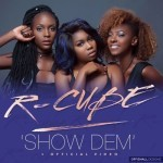 "VIDEO: R-Cube – ""Show Dem"""