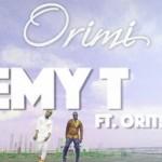 """Remy T – """"Orimi"""" ft. Oritse Femi"""