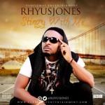"""Rhyusjones – """"Stingy With It"""""""