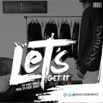 "Shay Jones – ""Let's Get It"" (Prod. By Gray Jones)"