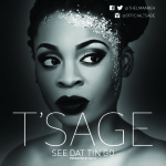"""T'Sage – """"See Dat Tin Go"""""""