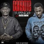 "Tupengo – ""Dangote"" ft. Ruggedman + Ajigbodojeun"