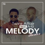 "Twins Affair – ""Melody"" (Remix) ft. A-Q"