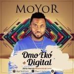 """Moyor – """"Omo Eko"""" + """"Digital"""""""