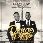 "Lexyflow – ""Denge Pose"" ft. Yemi Rush"