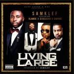"""Samklef – """"Living Large"""" ft. Olamide, Shaydee & DJ Xclusive"""