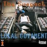 """Tha Suspect – """"Lokal Govament"""" ft. M.I Abaga"""