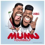 "2Sec –  ""Mumu Yourself"" ft. Aje Baba (Prod by DJ Coublon)"