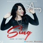 Anny – Sing Song (Prod by Phat E)