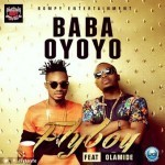"Fly Boy – ""Baba Oyoyo"" f. Olamide (Prod. by Young John)"