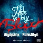 "Big Spanx – ""No Hate In My Blood"" f. Punchlyn"