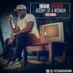 "VIDEO: Biggie Brown – ""Agony of a Woman"""