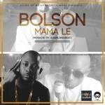 """Boloson – """"Mama Le"""" (Prod by GospelOnDeBeatz)"""