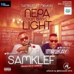 "Samklef – ""Nepa Don Bring Light"" ft. Mr2kay"