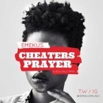 "Emekus – ""Cheater's Prayer"""