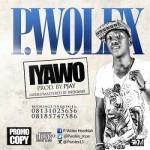 """P.Wolex – """"Iyawo"""" (Prod. By PJay)"""
