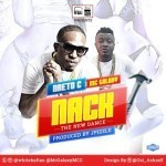 "Naeto C – ""Nack"" ft. Mc Galaxy (Prod. By JayPizzle)"