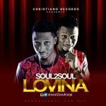 "Soul2Soul – ""Lovina"""