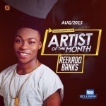 "TX Artiste of the Month #TxAOTM – ""Reekado Banks"""
