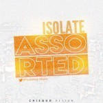 "Isolate – ""Assorted"" (Prod. By GodsOwn)"