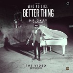 "VIDEO: Mr 2Kay – ""Who No Like Better Thing"" ft. The Jonsers"