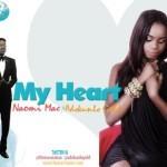 "Naomi Mac  – ""My Heart"" ft. Adekunle Gold"