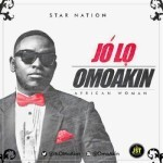 "Omo Akin – ""Jo Lo"" (African Woman)"